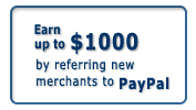 Earn up to $1000 by referring new merchants to PayPal